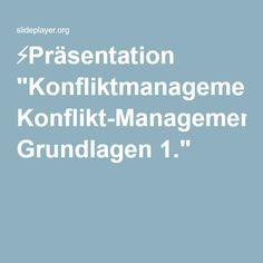 "⚡Präsentation ""Konfliktmanagement Konflikt-Management Grundlagen 1."""