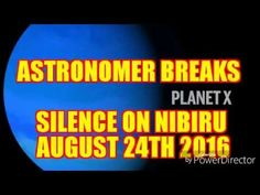 Astronomer Breaks His Silence on Nibiru  - YouTube 8:25 Pub Aug 24, 2016 the real reason for climate change