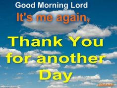 Thank you Lord for another day