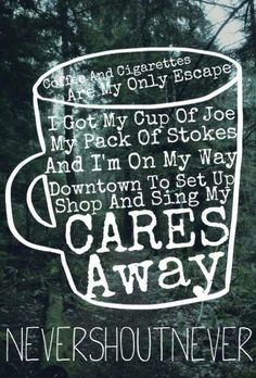 Nevershoutnever - coffee and cigarettes