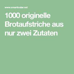 1000 originelle Brotaufstriche aus nur zwei Zutaten