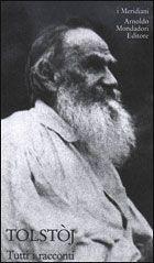 Tutti i racconti (vol. II) - Lev Nikolaevič Tolstoj - 7 recensioni su Anobii