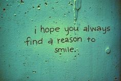 sweet thoughts,i hope you always find a reason to smile. Happy Quotes, Great Quotes, Quotes To Live By, Me Quotes, Inspirational Quotes, Happiness Quotes, Inspiring Sayings, Short Quotes, Quotes Pics