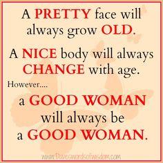 Words Of Wisdom For Women | Daveswordsofwisdom.com: A Good Woman Is Always A Good Woman.