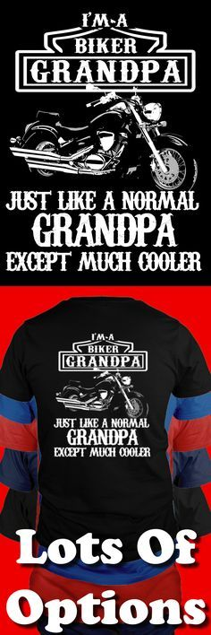Biker Shirt: Are You A Biker Grandpa? Great Motorcycle Gift! Lots Of Sizes & Colors. Like Custom Motorcycles, Baggers, Choppers, Harley Davidson Bikes or the Biker Life? Strict Limit Of 5 Shirts! Treat Yourself & Click Now! https://teespring.com/JC64-425. Skulls, Biker, Leather, Motorcycle, Men, Women, Trend,  Jewelry, Accessory.