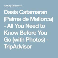 Oasis Catamaran (Palma de Mallorca) - All You Need to Know Before You Go (with Photos) - TripAdvisor