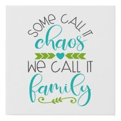 Shop Some Call It Chaos We Call It Family Faux Canvas Print created by ASKDesignsCo. Work Family, Family Wall, Family Humor, Family Quotes, Cavas Art, Tapestry Wallpaper, Diy Canvas, Canvas Ideas, Friend Canvas