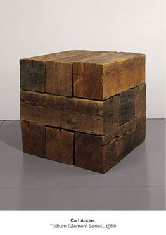 "sculpture US : Carl Andre, ""Trabum (element series)"", cube, bois, Wood Sculpture, Sculptures, Things Organized Neatly, Diy Holz, Art Plastique, Land Art, Wood Blocks, Wood Projects, Diy Furniture"