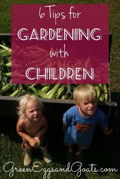 6 Tips for Gardening with Children!