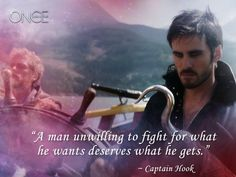 """""""A man unwilling to fight for what he wants deserves what he gets."""" ~ Captain Hook (Once Upon a Time, ABC) . I think I should start watching this show. Ouat Quotes, Time Quotes, Quotes To Live By, Movie Quotes, Time Sayings, Drama Quotes, Truth Quotes, Quotable Quotes, Book Quotes"""