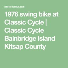 1976 swing bike at Classic Cycle | Classic Cycle Bainbridge Island Kitsap County