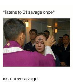21 Savage Meme Issa Joke