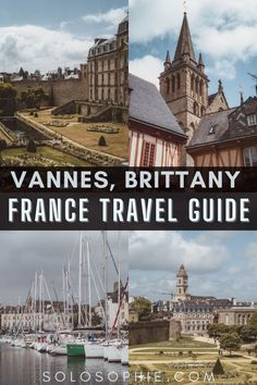 A Guide to the Best Things to do in Vannes, France / brittany travel guide