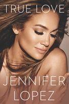 True Love - Jennifer Lopez - Innbundet (9780451468680) - Bøker - CDON.COM