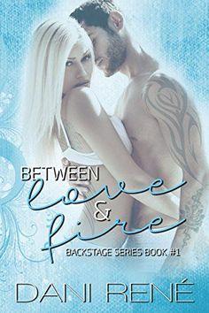Between Love & Fire (Backstage Series  Book 1) Dani René https://www.amazon.com/dp/B01E0EOK1Q/ref=cm_sw_r_pi_awdb_x_ct4zzb510GH5E