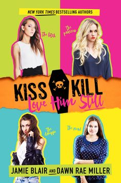 Rainy Days and Pajamas: Blitz: Kiss Kill Love Him Still by Jamie Blair & Dawn Rae Miller