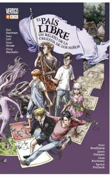 """""""El país libre: Un relato de la cruzada de los niños"""" (Neil Gaiman y otros, ECC Ediciones)"""