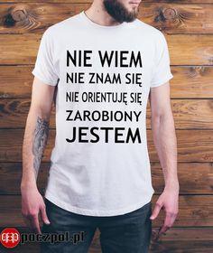 Nie wiem, nie znam się, nie orientuję się zarobiony jestem  #niewiem #tshirtprinting #tee #tshirt #poczpol #koszulkamęska #koszulka #koszulkaznapisem 3d Printing, Motorcycles, Meme, Camping, Humor, Prints, Mens Tops, T Shirt, Clothes