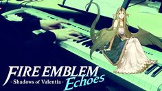 """Fire Emblem Echoes: Shadows of Valentia - """"Mila's Theme"""" [Piano Cover]    DS Music"""