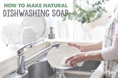 How to make your own natural dishwashing soap