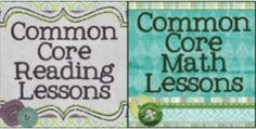 Common Core Reading Lessons and Common Core Math Lessons sites both just updated!  www.CommonCoreReadingLessons.com and www.CommonCoreMathLessons.com