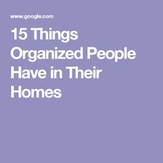 15 Things Organized