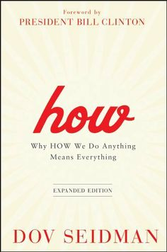 How: Why How We Do Anything Means Everything by Dov Seidman, http://www.amazon.com/dp/B005OKPDS0/ref=cm_sw_r_pi_dp_p1aLqb1830SR6