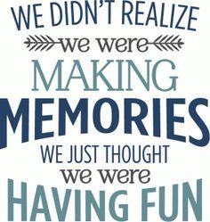 Silhouette Design Store - View Design #81459: we didn't realize making memories phrase