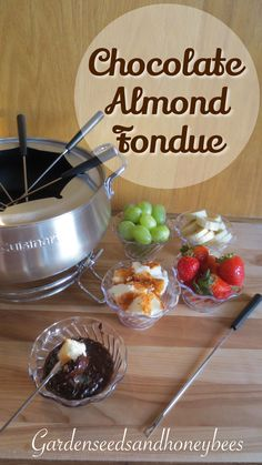 Chocolate Almond Fondue - Garden Seeds and Honeybees