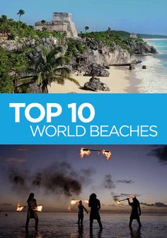 Top 10 World Beaches: Plan your beach trip by visiting one of these top 10 beaches in the world.