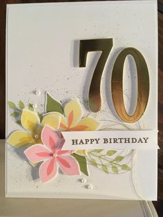 70th Birthday Case by mfb ... 70 die cut from gold foil ... trio of flowers from Flower Patch  ... Stampin' Up!