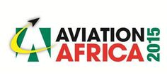Day Two of Aviation Africa 2015 Focuses on Open Skies | Database of Press Releases related to Africa - APO-Source