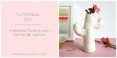 DIY   Precioso florero con forma de cactus