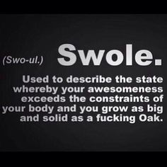 Swole - adj. to describe someone walking with complete swagger. Workout Memes, Gym Memes, Gym Humor, Gym Workouts, Exercise Humor, Diet Humor, Workout Gear, Fitness Motivation, Fitness Quotes