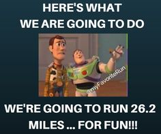 We're going to run 26.2 miles ... for Fun!!!