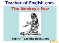 English Teaching Resources: The Monkey's Paw by W. W. Jacobs contains a range of lessons, tasks and activities designed to develop pupil knowledge and understanding of the literary context, plot, characters, language and themes of this easy to follow pre-1914 short story. http://www.teacher-of-english.com/the-monkey's-paw---w.-w.-jacobs-short-story-teaching-resources-639.html