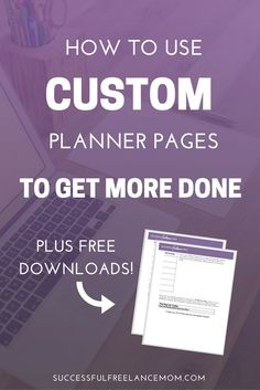 Need to fit more into your day? These custom planner pages will help you use the time you have and be more productive!