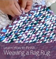 This lesson guides you every step of the way from where to find rags, how to cut the strips,  and everything else you need to know, in order to complete your first rag project.