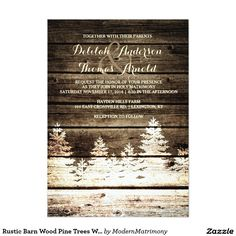 Rustic Barn Wood Pine Trees Winter Wedding Invite This rustic winter wedding invitation features a distressed barn wood look background with a faded white pine tree forest. Perfect for your rustic or vintage themed winter wedding. Barn Wedding Invitations, Custom Invitations, Shower Invitations, Wedding Stationary, Invitation Suite, Rustic Barn, Barn Wood, Rustic Wood, Wedding Themes