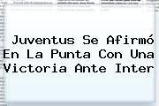 http://tecnoautos.com/wp-content/uploads/imagenes/tendencias/thumbs/juventus-se-afirmo-en-la-punta-con-una-victoria-ante-inter.jpg Juventus. Juventus se afirmó en la punta con una victoria ante Inter, Enlaces, Imágenes, Videos y Tweets - http://tecnoautos.com/actualidad/juventus-juventus-se-afirmo-en-la-punta-con-una-victoria-ante-inter/
