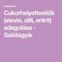 Cukorhelyettesítők (stevia, xilit, eritrit) adagolása - Salátagyár