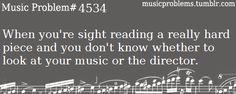 And you don't know if you should get the notes or the rhythms correct!