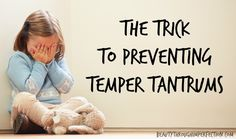 How to Stop Tantrums Before They Start. This is amazing and actually WORKS!