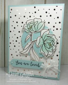 You are Loved | Dawn's Stamping Thoughts | Bloglovin'