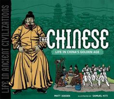 The Chinese: Life In China's Golden Age - Matt Doeden
