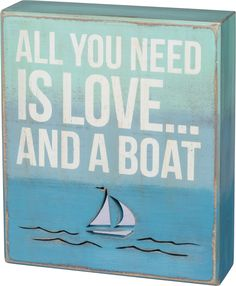 All You Need Is Love And A Boat - Decorative Cutout Box Sign - 7-in