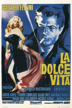 "1960: La Dolce Vita   The title's translation means ""the sweet/good life"" and the poster depicts what the 1960 good life was: having an attractive woman and smoking while maintaining a sense of mystery in the shadows."