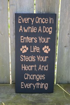 A Dog Enters Your Life Sign - pinned by pin4etsy.com