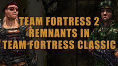 Team Fortress 2 Remnants in Team Fortress Classic #games #teamfortress2 #steam #tf2 #SteamNewRelease #gaming #Valve