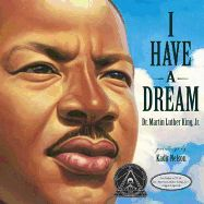 I Have a Dream- Martin Luther King Jr, Illustrations by Kadir Nelson